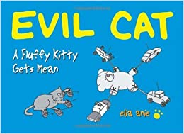 Book Evil Cat: A Fluffy Kitty Gets Mean by Elia Anie (2011-06-07)