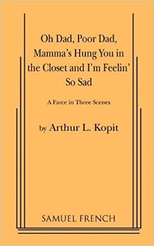 Oh dad poor dad mammas hung you in the closet and im feelin so oh dad poor dad mammas hung you in the closet and im feelin so sad arthur l kopit 9780573613333 amazon books fandeluxe Choice Image