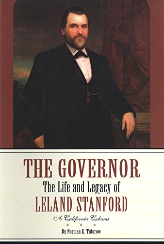 The Governor: The Life and Legacy of Leland Stanford (2 volume set)