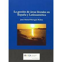 La gestion de areas litorales en Espana y Latinoamerica/ Coastal Zone Management in Spain and Latin America