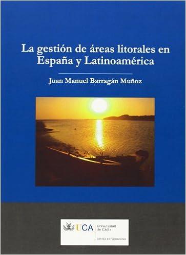 Gestión de las áreas litorales en España y Latinoamérica, La Manuales a 6 euros: Amazon.es: Barragán Muñoz, Juan Manuel: Libros