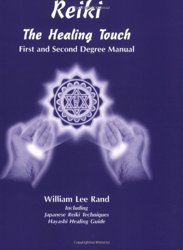 Reiki: The Healing Touch - First and Second Degree Manual by William Lee Rand (2000-08-01)