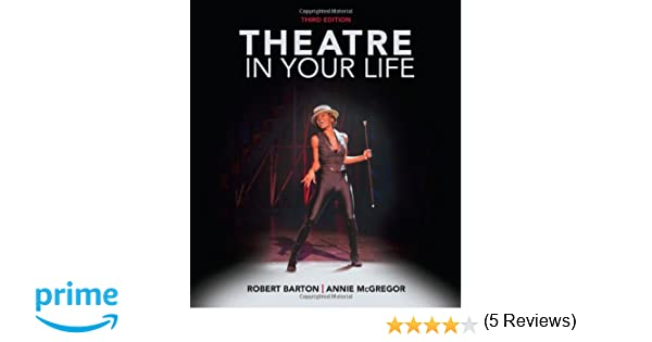 Amazon theatre in your life 9781285463483 robert barton amazon theatre in your life 9781285463483 robert barton annie mcgregor books fandeluxe Images