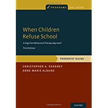 When Children Refuse School: Therapist Gude