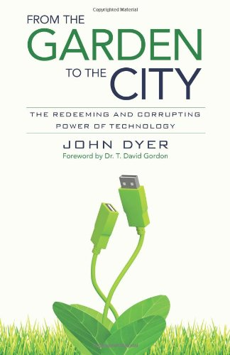 City Garden - From the Garden to the City: The Redeeming and Corrupting Power of Technology