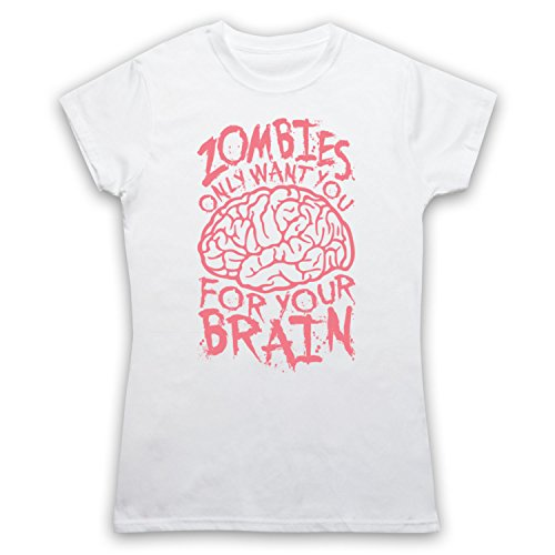Zombies Only Want You For Your Brain Funny Slogan Camiseta para Mujer Blanco
