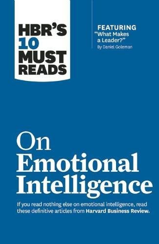 HBRs-10-Must-Reads-on-Emotional-Intelligence-with-featured-article-What-Makes-a-Leader-by-Daniel-GolemanHBRs-10-Must-Reads