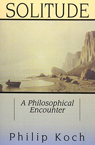 Solitude: A Philosophical Encounter