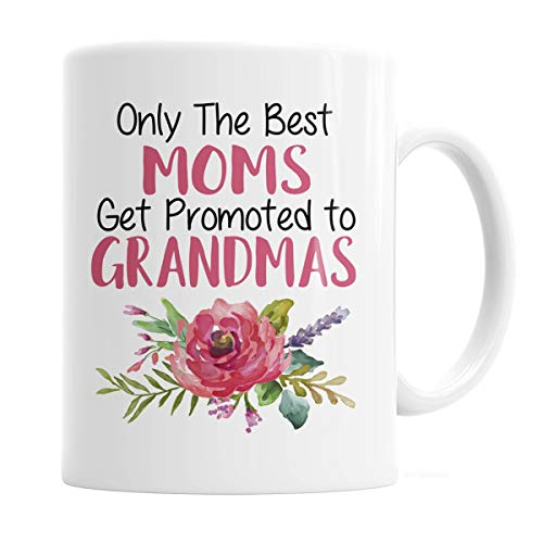 Grandma Mug - Only the Best Moms Get Promoted to Grandmas Coffee Mug
