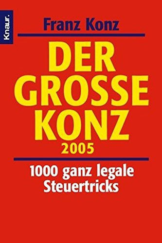 Der grosse Konz 2005: 1000 ganz legale Steuertricks