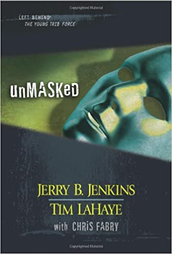 Book Unmasked: 26-28 (Left Behind: The Young Trib Force )