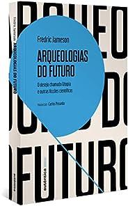 Arqueologias do futuro: O desejo chamado Utopia e outras ficções científicas