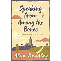 Speaking from Among the Bones: The gripping fifth novel in the cosy Flavia De Luce series