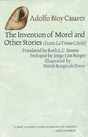 The Invention of Morel and Other Stories, from LA Trama Celeste (Texas Pan American Series)