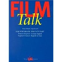 Film-Talk. Film Wörterbuch/Film Dictionary. Deutsch-Englisch/German-English. Englisch-Deutsch/English-German
