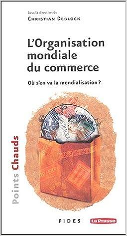 Livre gratuits L'Organisation mondiale du commerce. Où s'en va la mondialisation ? pdf