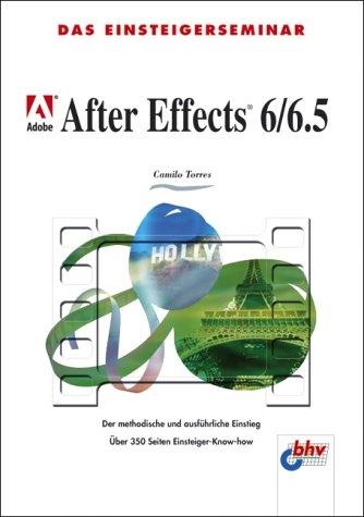 Das Einsteigerseminar Adobe After Effects 6/6.5