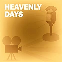 Heavenly Days (Dramatized)