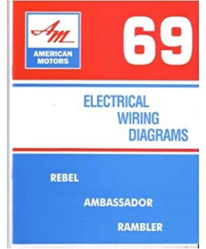 1969 amc ambassador rambler rebel electrical wiring diagrams schematics  manual: amazon ca: automotive