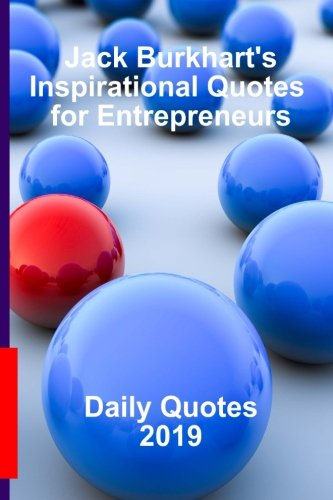 Download Jack Burkhart's Inspirational Quotes for Entrepreneurs: Daily Quotes 2019 pdf epub