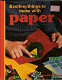 Exciting Things to Make with Paper, Ruth Thomson, 0397317417