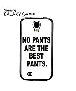 No Pants are the Best Pants Mobile Cell Phone Case Samsung Galaxy S4 Mini Black