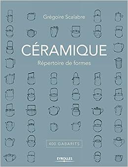 Céramique : répertoire de formes: 400 gabarits