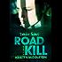 Road Kill (Zombie Games Book Four) A Zombie Apocalypse Adventure
