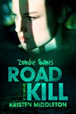 Road Kill (Zombie Games Book Four) A Zombie Apocalypse Adventure