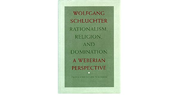 Domination perspective rationalism religion weberian picture 302