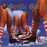 The Last Steps by Gentle Giant (2003-12-02)