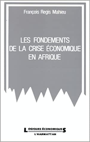 Livres Les fondements de la crise économique en Afrique pdf, epub