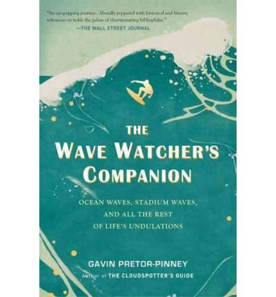 The Wave Watcher's Companion: Ocean Waves, Stadium Waves, and All the Rest of Life's Undulations (Paperback) - Common