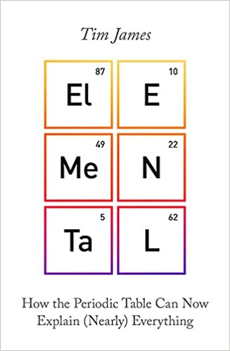 Elemental How The Periodic Table Can Now Explain Nearly