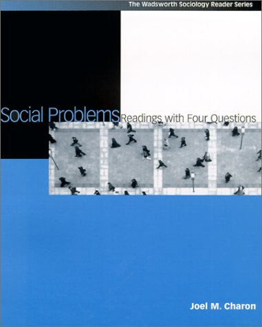 Social Problems: Readings with Four Questions (The Wadsworth Sociology Reader Series)