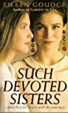 Such Devoted Sisters, Eileen Goudge, 0451172167