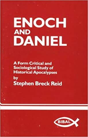 Enoch and Daniel: A Form Critical and Sociological Study of the Historical Apocalypses (Bibal Monograph Series, 2)