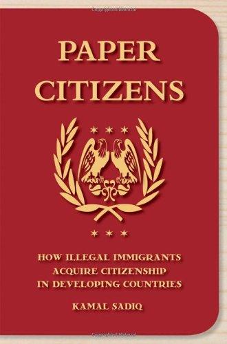 Paper Citizens: How Illegal Immigrants Acquire...
