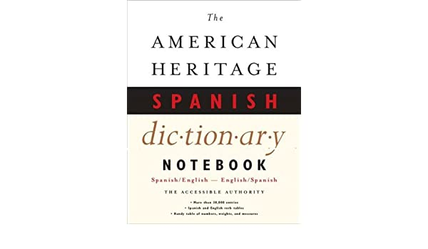 The American Heritage Notebook Spanish Dictionary: Editors