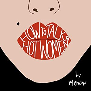 How to Talk to Hot Women Hörbuch