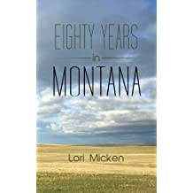 Eighty Years in Montana