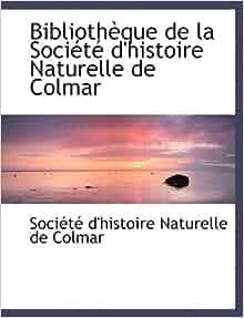 BibliothAuque de la SociActAc d'histoire Naturelle de Colmar (Large