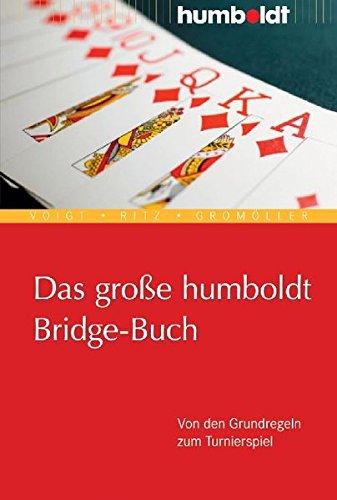 das-grosse-humboldt-bridge-buch-von-den-grundregeln-zum-turnierspiel-humboldt-freizeit-hobby