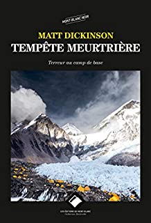[Trilogie à l'Everest, 3] : Tempête meurtrière: terreur au camp de base, Dickinson, Matt