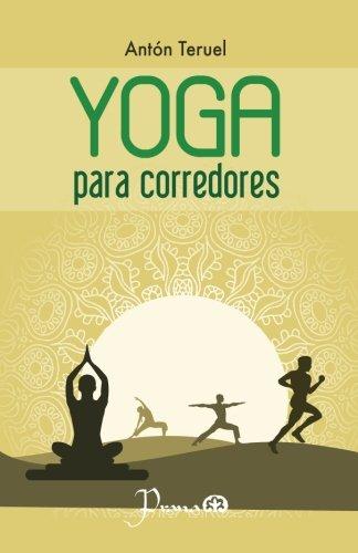 Yoga para corredores (Spanish Edition) [Anton Teruel] (Tapa Blanda)
