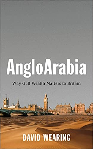 AngloArabia: Why Gulf Wealth Matters to Britain: Amazon co