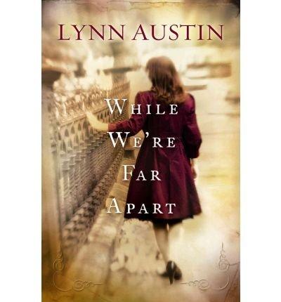 Download (WHILE WE'RE FAR APART) by Austin, Lynn N.(Author)Hardcover{While We're Far Apart} on01-Oct-2010 PDF