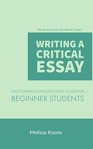 High School Admission Essay Samples Writing A Critical Essay The Complete Introductory Guide For Beginner  Students Master The Essay Example Of Essay Writing In English also Healthy Eating Habits Essay Amazoncom Writing A Critical Essay The Complete Introductory  Proposal Essay Format