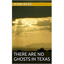 There Are No Ghosts In Texas