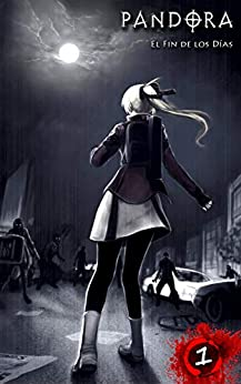 PANDORA: El Fin de los Días Manga Novela Gráfica: 200 páginas Paranormal / Survival Horror / Plaga / Apocalipsis zombi Manga cómic Libro de [Ang, Peter J.]
